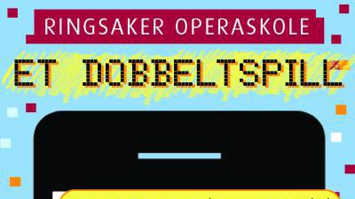 Ringsaker Operaskoles «Et dobbeltspill»